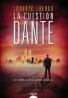 La Cuestión Dante - Lorenzo Luengo