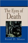 Eyes of Death - Ferrel Moore