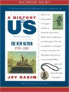 The New Nation: A History of US Series, Book 4 - Joy Hakim, 1999, 2003 Joy Hakim, Christina Moore