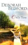 Only You - Deborah Bedford