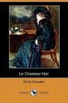 Le Chasseur Noir (Dodo Press) - Henri Émile Chevalier