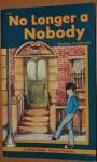 No Longer a Nobody (A Beka Book Reading Program) - Matilda Nordtvedt, Carolyn Bowser, Michelle Hutchinson