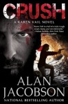 Crush: Karen Vail Novel #2 (Karen Vail Series) - Alan Jacobson