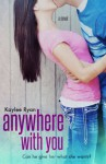 Anywhere With You - Kaylee Ryan