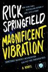 Magnificent Vibration: A Novel - Rick Springfield