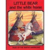 Little Bear and the White Horse - Neil Morris, Ting Morris
