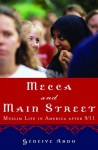 Mecca and Main Street: Muslim Life in America After 9/11 - Geneive Abdo