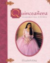 Quinceañera: Celebrating Fifteen - Elizabeth King