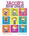 Jacob's New Dress - Sarah Hoffman, Ian Hoffman