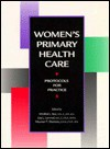 Women's Primary Health Care: Protocols for Practice - Winifred L. Star, Lisa L. Lommel