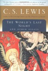 World's Last Night, The: And Other Essays - C.S. Lewis