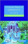 A Concise History Of Germany - Mary Fulbrook