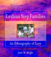 Lesbian Step Families: An Ethnography of Love (Haworth Innovations in Feminist Studies) - Ellen Cole, Esther D. Rothblum, Janet M. Wright