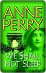 We Shall Not Sleep - Anne Perry