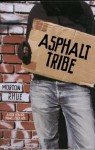 Asphalt Tribe - Todd Strasser, Morton Rhue