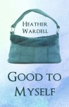 Good to Myself - Heather Wardell