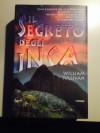 Il segreto degli inca. La disperata lotta di una civiltà che per fermare il tempo osò sfidare le stelle - William Sullivan, D. Ballarini