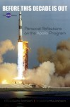 Before This Decade Is Out: Personal Reflections on the Apollo Program - Glen E. Swanson, Paul Dickson