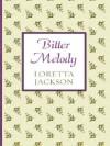 Bitter Melody - Loretta Jackson, Vickie Britton