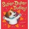 Super-Duper Dudley! - Sue Mongredien, Caroline Pedler