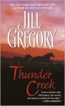 Thunder Creek Thunder Creek Thunder Creek - Jill Gregory