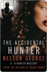 The Accidental Hunter: A D Hunter Mystery - Nelson George