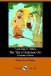 The Tale of Solomon Owl - Arthur Scott Bailey