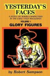 Yesterday's Faces: A Study of Series Characters in the Early Pulp Magazines Volume 1 Glory Figures - Robert Sampson