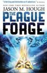 The Plague Forge - Jason M. Hough