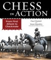 Chess in Action: From First Attack to Checkmate - Paul Mantell, Dean Ippolito, Giacomo Marchesi