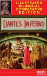 Dante's Inferno (Illustrated, Bilingual, Comparative Edition) - Dante Alighieri, Henry Wadsworth Longfellow, H. F. Cary, Charles Eliot Norton