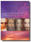 Above Every Name: Thirty Contemporary Hymns in Praise of Christ - Timothy Smith, William Llewellyn