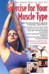 Exercise for Your Muscle Type: The Smart Way to Get Fit - Michelle Lovitt