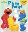 P Is for Potty! (Sesame Street) - Random House, Christopher Moroney