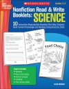 Nonfiction Read & Write Booklets: Science: 10 Interactive Reproducible Booklets That Help Students Build Content Knowledge and Reading Comprehension Skills - Alyse Sweeney