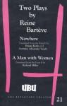 Two Plays: Nowhere/A Man with Women (2 Plays) - Reine Barteve, Richard Miller, Bruno Kernz, Lorraine Alexander
