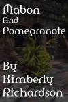 Mabon and Pomegranate - Kimberly Richardson