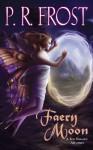 Faery Moon: A Tess Noncoire Adventure - P.R. Frost