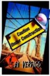 Caution: Under Construction - T.J. Vertigo