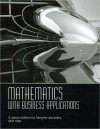 """Mathematics with Business Applications (with """"Student's Solutions Manual"""" & """"MyMathLab Student Access Kit"""") - Margaret L. Lial, Thomas W. Hungerford, Beverly Fusfield, James Ball"""