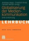 Globalisierung der Medienkommunikation - Andreas Hepp, Firedrich Klotz