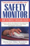 Safety Monitor: How To Protect Your Kids Online - Mike Sullivan, Detective Mike Sullivan