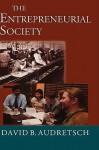The Entrepreneurial Society - David B. Audretsch