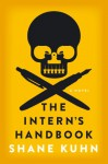 The Intern's Handbook: A Thriller - Shane Kuhn