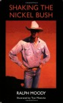 Shaking the Nickel Bush - Ralph Moody