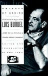 Objects of Desire: Conversations With Luis Buñuel - Luis Buñuel, José de la Colina, Tomas Perez Turrent, Paul Lenti