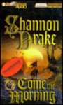 Come the Morning - Shannon Drake, Sandra Burr