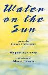 Water on the Sun - Grace Cavalieri