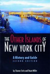 The Other Islands of New York City: A History and Guide - Sharon Seitz, Stuart Miller