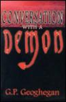 Conversation with a Demon - G.P. Geoghegan